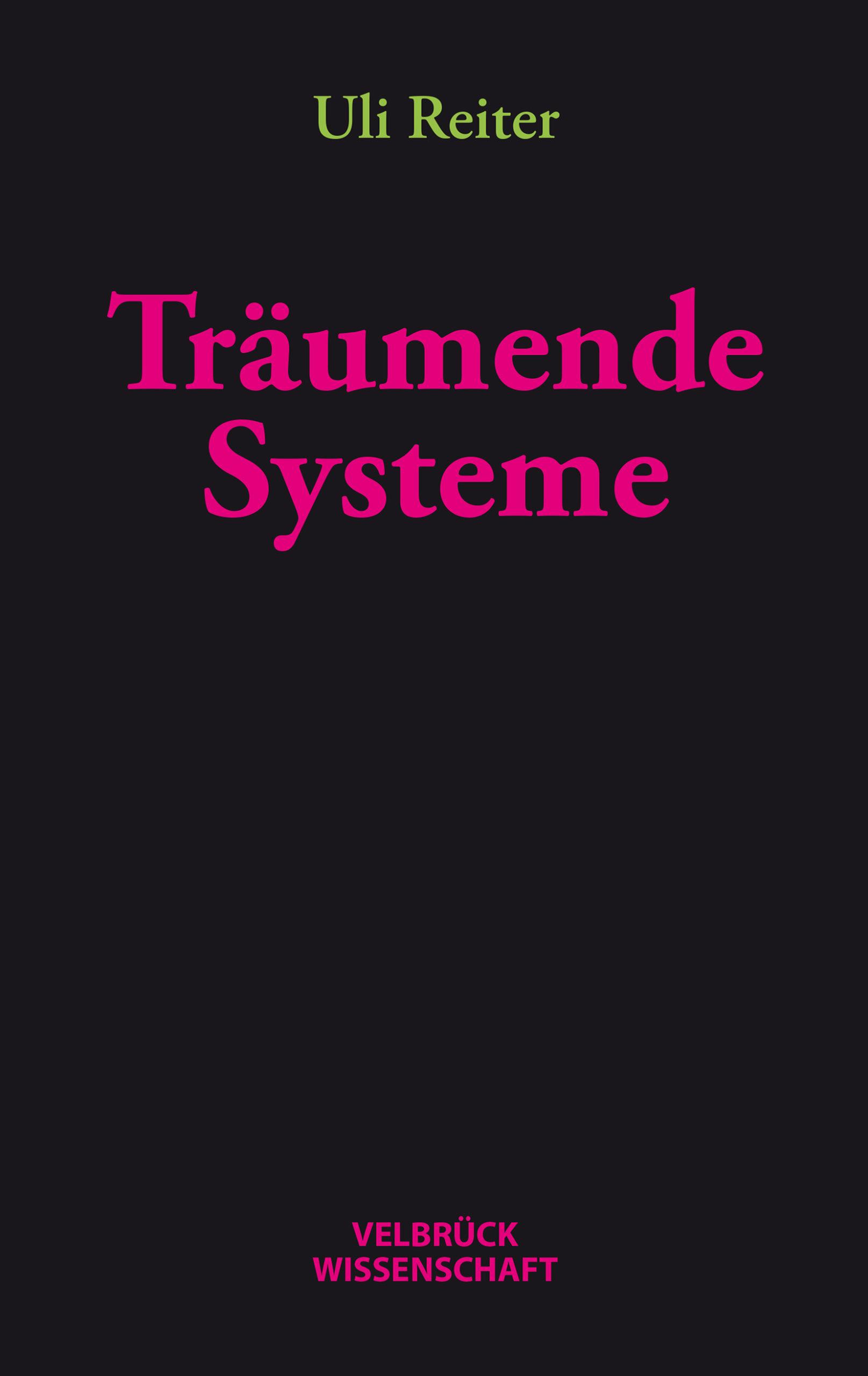 Träumende Systeme | Eine Traumtheorie der Systemtheorie | Uli Reiter